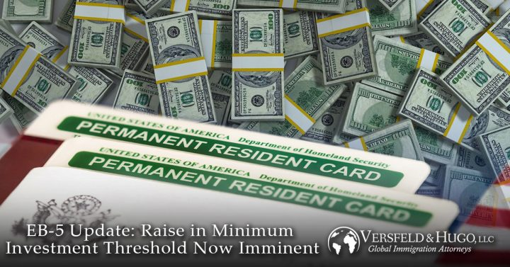 EB-5 Update: RAISE IN MINIMUM INVESTMENT THRESHOLD NOW IMMINENT – USCIS sends EB-5 regulations for Final Publication